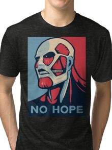 No Hope on Titan Tri-blend T-Shirt