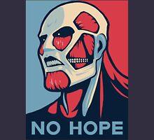 No Hope on Titan Unisex T-Shirt