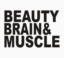 beauty brains and muscles tshirts by redbuble2014