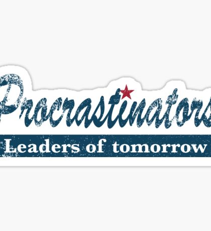 Funny Procrastinating Tee Shirt the leaders of tomorrow Sticker