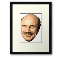dr phil's face, beautiful  Framed Print