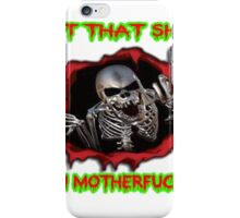 eat that shit, you motherfucker iPhone Case/Skin