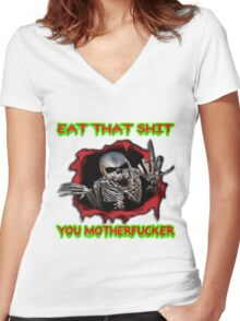 eat that shit, you motherfucker Women's Fitted V-Neck T-Shirt