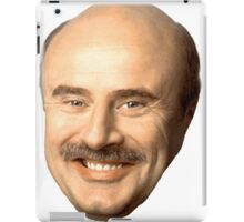 dr phil's face, beautiful  iPad Case/Skin