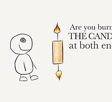 Are you burning the candle at both ends by Tabitha123