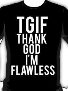 Thank God I'm Flawless T-Shirt
