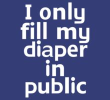 I only fill my diaper in public by onebaretree