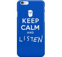 Keep Calm and Listen iPhone Case/Skin