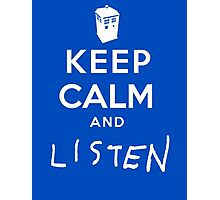 Keep Calm and Listen Photographic Print