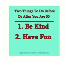 Two Things To Do Before You Are 30 Art Print