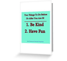 Two Things To Do Before You Are 30 Greeting Card