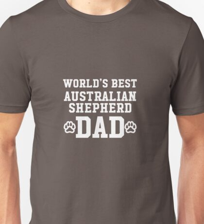 World's Best Australian Shepherd Dad Unisex T-Shirt