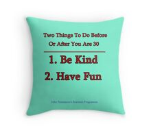 Two Things To Do Before You Are 30 Throw Pillow