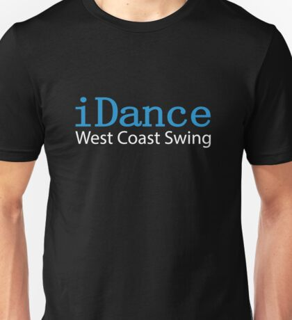 iDance West Coast Swing Unisex T-Shirt