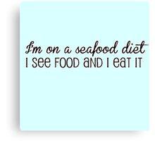 Seafood Diet Canvas Print