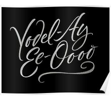 "Happy Yodelling Calligraphy  ""Yodel-Ay-Ee-Oooo""  Brush Lettering Poster"