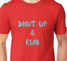 Shut up and Run Unisex T-Shirt