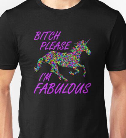 Bitch Please I'm Fabulous Unicorn Shirt Unisex T-Shirt
