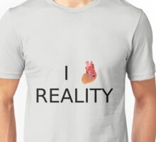 I love (heart) Reality Unisex T-Shirt