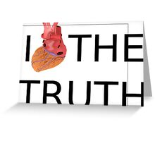 I love (heart) the TRUTH Greeting Card