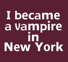 I became a vampire in New York by onebaretree