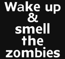 Wake up & smell the zombies Kids Clothes