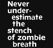 Never under-estimate the stench of zombie breath by onebaretree