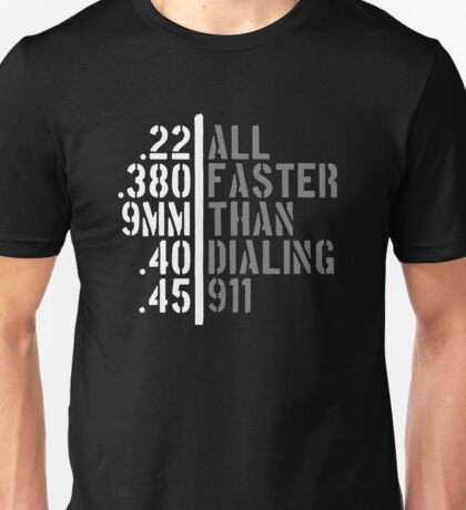 All Faster Than Dialing 911  Unisex T-Shirt