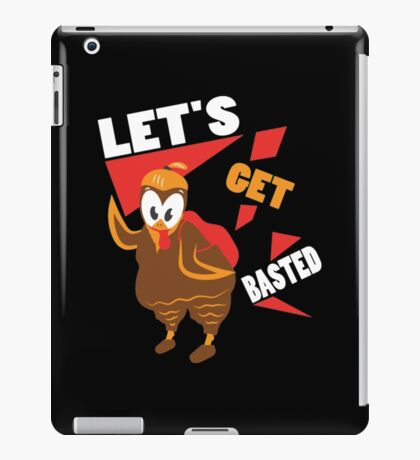 Let's Get Basted Funny Design for Thanksgiving Day iPad Case/Skin