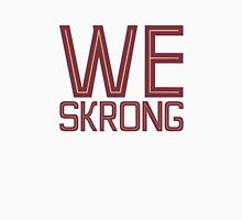 We Skrong Unisex T-Shirt