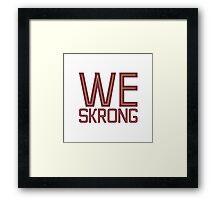 We Skrong Framed Print