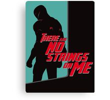 NO STRINGS ON ME (variant) Canvas Print