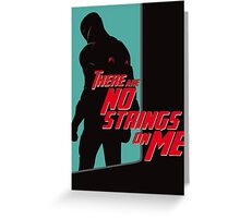 NO STRINGS ON ME (variant) Greeting Card