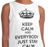 Keep calm and everybody just stay calm Contrast Tank