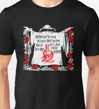 You'll Dance With the Reaper Unisex T-Shirt