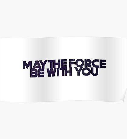 May the Force Poster