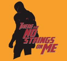 NO STRINGS ON ME T-Shirt