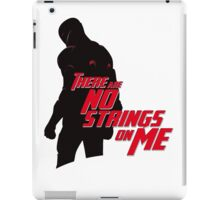 NO STRINGS ON ME iPad Case/Skin