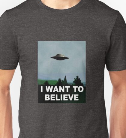 The X Files - I want to believe  Unisex T-Shirt