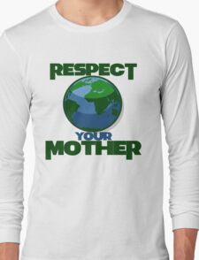 protect and respect your mother Long Sleeve T-Shirt
