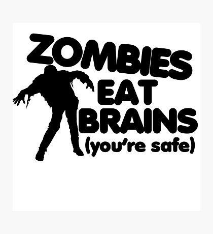 Zombies eat brains Photographic Print
