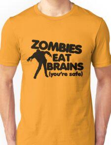 Zombies eat brains Unisex T-Shirt