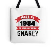 Awesome 'Made in 1984, 30 Years of Being Gnarly' T-Shirt Tote Bag