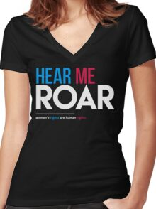 Hear Me Roar (Women's Rights Are Human Rights) Women's Fitted V-Neck T-Shirt