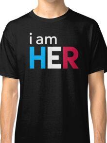 I Am Her Classic T-Shirt