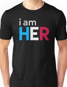 I Am Her Unisex T-Shirt