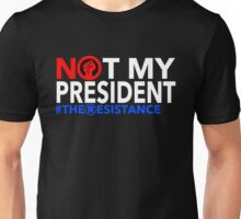 Not my President - The Resistance Unisex T-Shirt