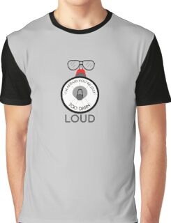 You're just too darn loud - 'saying from back to the future' Graphic T-Shirt