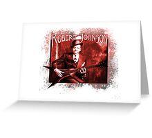 Robert Johnson Greeting Card