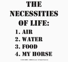 The Necessities Of Life: My Horse - Black Text T-Shirt